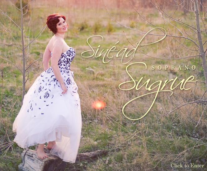 Sinead Sugrue, soprano -Click or Wait to Enter